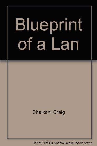 Blueprint lan by craig chaiken abebooks blueprint of a lan chaiken craig malvernweather Images