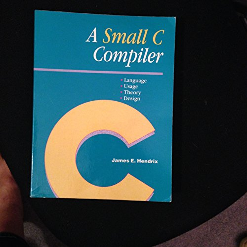 9781558511248: A Small C Compiler, 2nd Edition