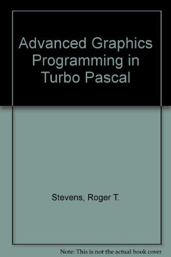 9781558511316: Advanced Graphics Programming in Turbo Pascal