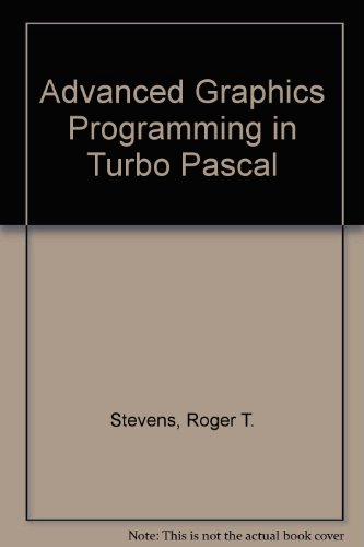 9781558511323: Advanced Graphics Programming in Turbo Pascal