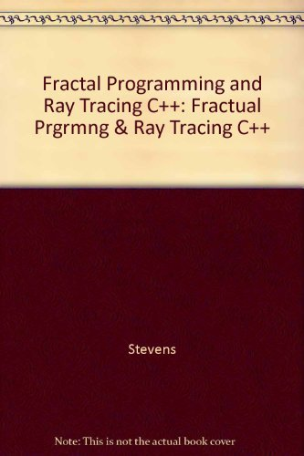 9781558511347: Fractal Programming and Ray Tracing C++: Fractual Prgrmng & Ray Tracing C++