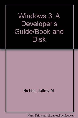 Windows 3: A Developer's Guide/Book and Disk: Jeffrey M. Richter