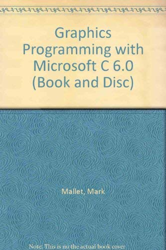Graphics Programming With Microsoft C 6 (Book: Mark Mallett