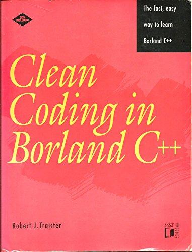 Clean Coding in Borland C++: Traister, Robert J.