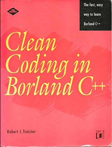 Clean Coding in Borland C++: Robert J. Traister