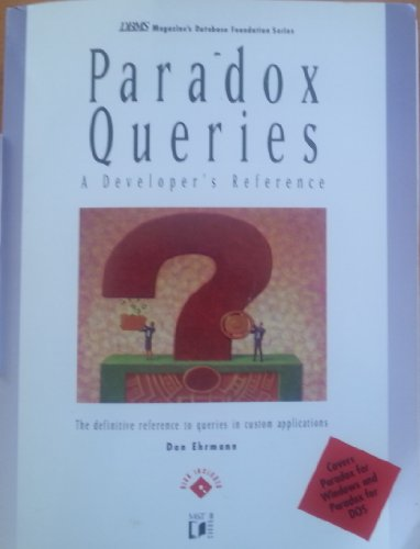PARADOX QUERIES: A DEVELOPER'S REFERENCE: Ehrmann, Don