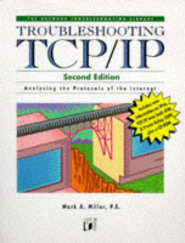 Troubleshooting Tcp/Ip (Network Troubleshooting Library): Miller, Mark, Miller, Mark A.