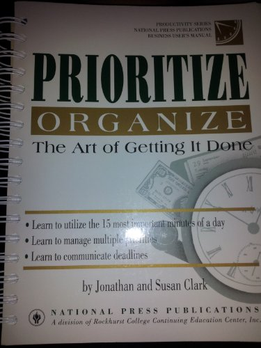 Prioritize . . . Organize . .: Jonathan Clark; Susan