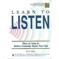 Learn to Listen: How to Tune In Before Someone Tunes You Out (Communication series): Jim Dugger