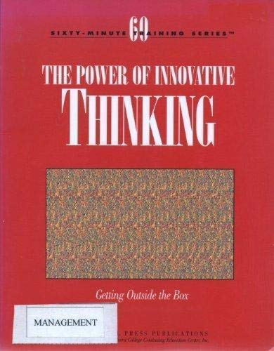 9781558521391: The power of innovative thinking: Getting outside the box (Sixty-minute training series)
