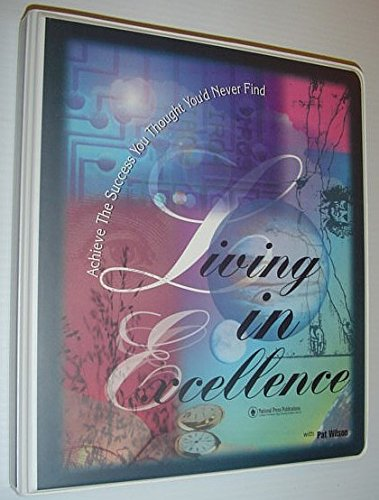 Living In Excellence; A 30-Day Personal Guide (1558521836) by Pat Wilson