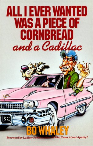 9781558530256: All I Ever Wanted Was a Piece of Cornbread and a Cadillac