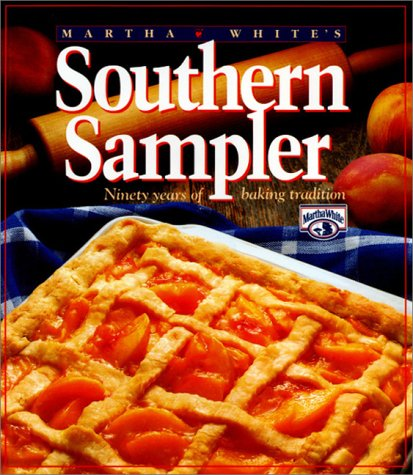 9781558530355: Martha White's Southern Sampler: Ninety Years of Baking Tradition