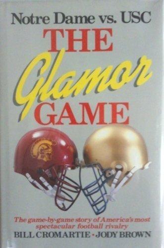 9781558530362: The Glamor Game: Notre Dame Vs USC