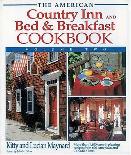 The American Country Inn and Bed & Breakfast Cookbook, Volume II (American Country Inn & ...