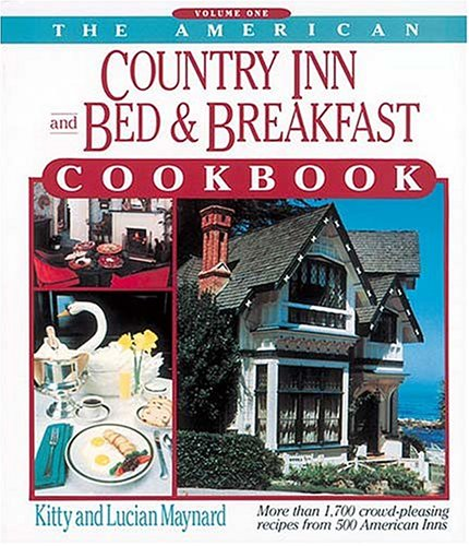 9781558530645: The American Country Inn and Bed & Breakfast Cookbook: More Than 1,700 Crowd-Pleasing Recipes from 500 American Inns (American Country Inn & Bed & Breakfast Cookbook)