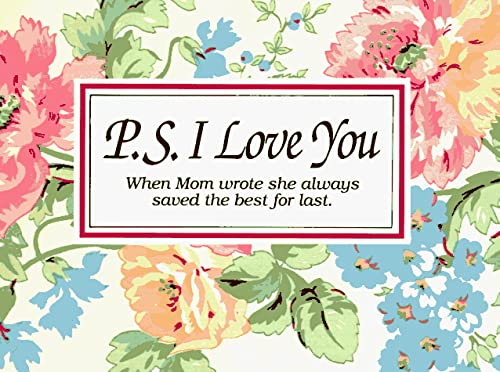 9781558530713: P. S. I Love You: When Mom Wrote She Always Saved the Best for Last