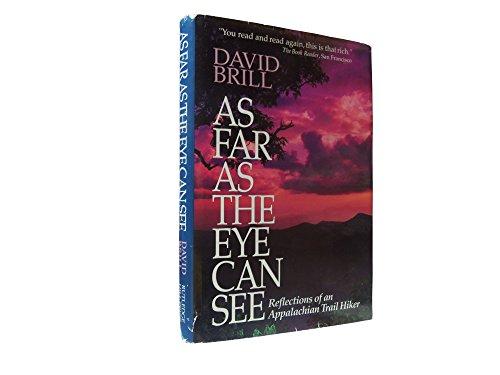 9781558530737: As Far As the Eye Can See: Reflections of an Appalachian Trail Hiker