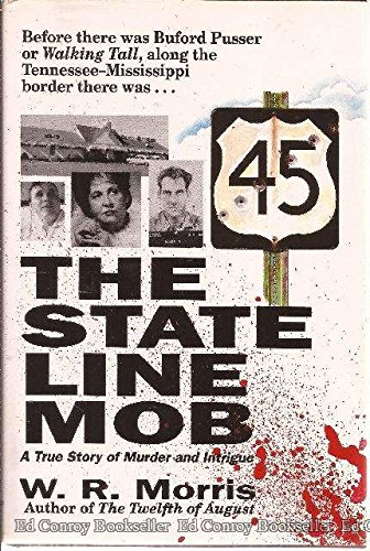 The State Line Mob, a True Story of Murder and Intrigue: W. R. Morris
