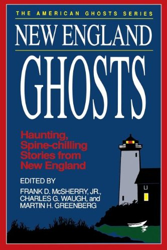 9781558530904: New England Ghosts: Haunting, Spine-Chilling Stories from the New England States (American Ghosts Series)