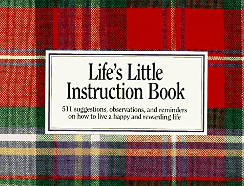9781558531024: Life's Little Instruction Book: 511 suggestions, observations, and reminders on how to live a happy and rewarding life