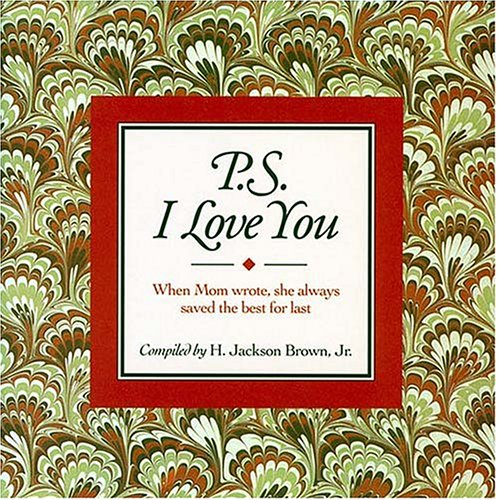 9781558531086: P.S. I Love You: When Mom Wrote, She Always Saved the Best for Last