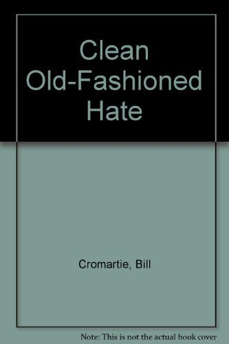9781558531246: Clean Old-Fashioned Hate
