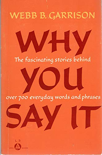 9781558531475 why you say it the fascinating stories behind over