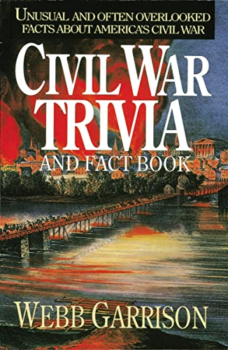 9781558531604: Civil War Trivia and Fact Book: Unusual and Often Overlooked Facts About America's Civil War