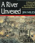 A River Unvexed : A history and tour guide of the Campaign for the Mississippi River