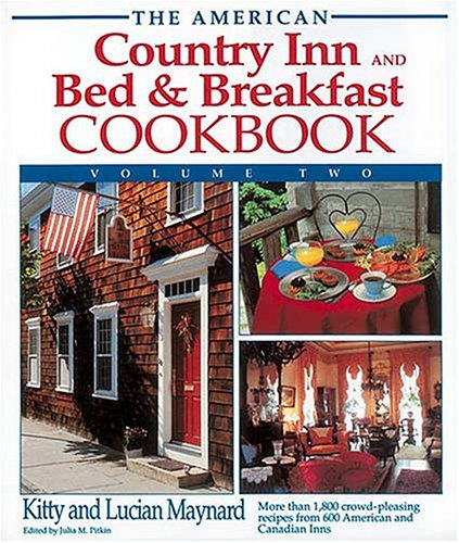 9781558532182: 002: The American Country Inn and Bed & Breakfast Cookbook: More Than 1,800 Crowd-Pleasing Recipes from 600 Inns (American Country Inn & Bed & Breakfast Cookbook)