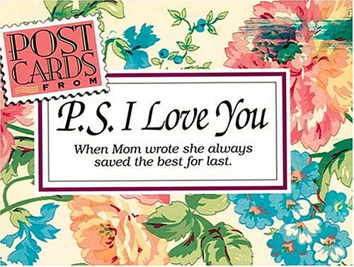 9781558532328: Post Cards from 'P.S. I Love You: When Mom Wrote, She Always Saved the Best for Last'