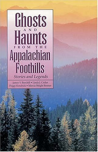 Ghosts and Haunts from the Appalachian Foothills: Peggy Kendrick; James