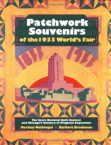 Patchwork Souvenirs of the 1933 World's Fair (1558532579) by Waldvogel, Merikay; Brackman, Barbara