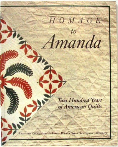 9781558532687: Homage to Amanda: Two Hundred Years of American Quilts