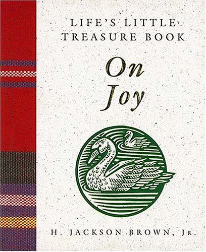 Life's Little Treasure Book on Joy: Brown, H. Jackson Jr.