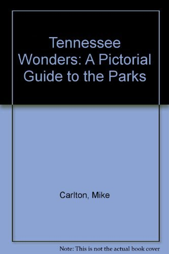 Tennessee Wonders: A Pictorial Guide to the Parks (1558532897) by Carlton, Mike