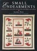 9781558533127: Small Endearments: Nineteenth-Century Quilts for Children and Dolls