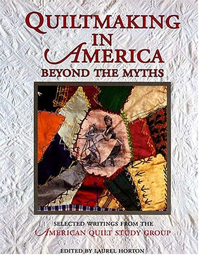 9781558533196: Quiltmaking in America: Beyond the Myths (Hobbies - needlework & quilting)