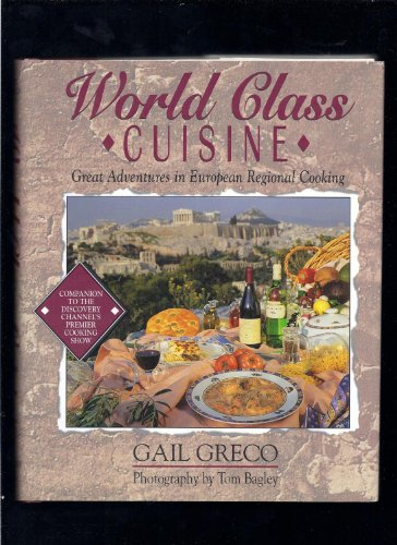 9781558533240: World Class Cuisine: Great Adventures in European Regional Cooking (Food & drink)
