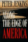 Along the Edge of America: Jenkins, Peter