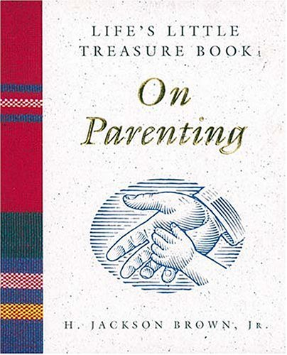 9781558533301: Life's Little Treasure Book on Parenting (Life's Little Treasure Books)