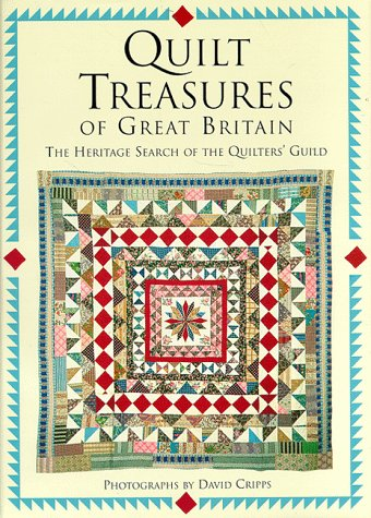 9781558533844: Quilt Treasures of Great Britain: The Heritage Search of the Quilters' Guild
