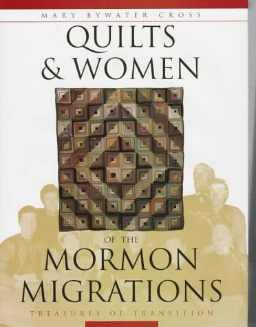 9781558533998: Quilts & Women of the Mormon Migrations: Treasures in Transition