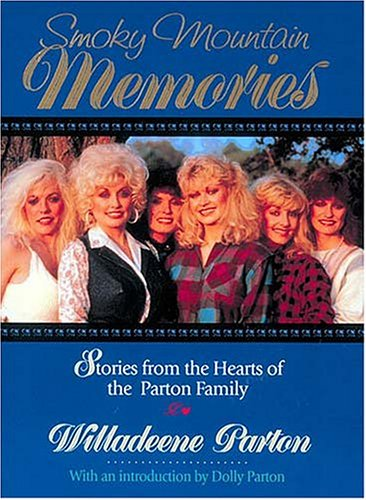 9781558534049: Smoky Mountain Memories: Stories from the Hearts of the Parton Family