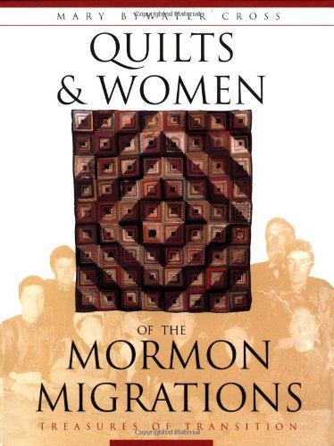 9781558534094: Quilts & Women of the Mormon Migrations: Treasures in Transition