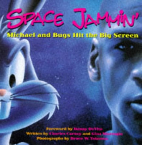 Space Jammin': Michael and Bugs Hit the Big Screen: Carney, Charles;Misiroglu, Gina;Talamon, ...