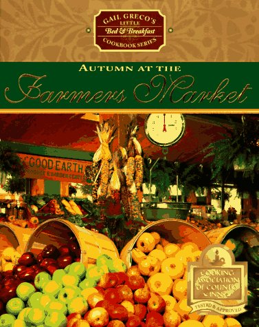 Autumn at the Farmers' Market (Gail Greco's: Greco, Gail