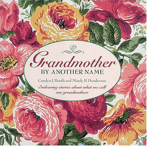 9781558534810: Grandmother by Another Name: Endearing Stories About What We Call Our Grandmothers