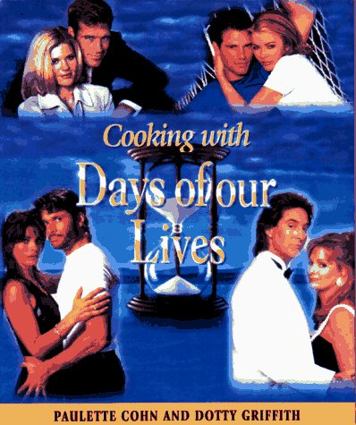 Cooking with Days of Our Lives: Cohn, Pauline, Cohn, Paulette, Griffith, Dotty